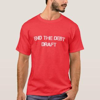 End the Debt Draft T-Shirt