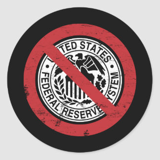 End the Fed Federal Reserve Libertarian Round Stickers