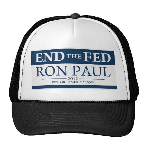 End The Fed Vote Ron Paul in 2012 Restore America Trucker Hat