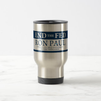 End The Fed Vote Ron Paul in 2012 Restore America Coffee Mug