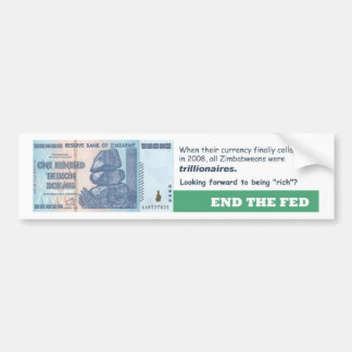 End The Fed - Zimbabwe Currency Fail Bumper Sticker