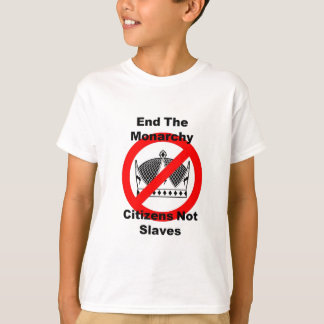 End The Monarchy - Citizens Not Slaves T-Shirt
