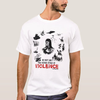 End the Vicious Cycle of Violence T-Shirt