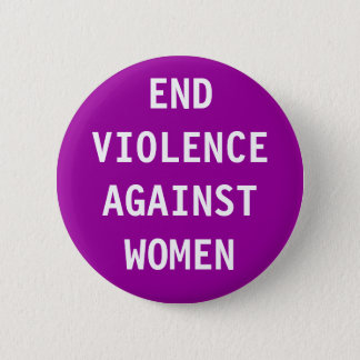 End violence against women 6 cm round badge