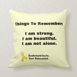 Endometriosis:  Things To Remember pillow