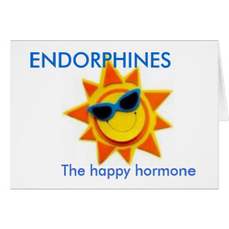 ENDORPHINES, The happy hormone Card