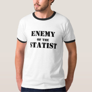 Enemy of the Statist T-Shirt