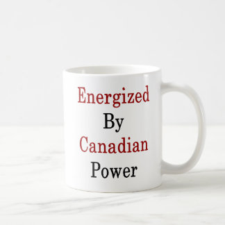 Energized By Canadian Power Coffee Mug