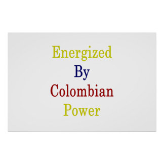 Energized By Colombian Power Poster