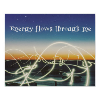 Energy Flows Through Me Poster
