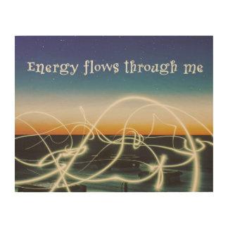 Energy Flows Through Me Wood Print