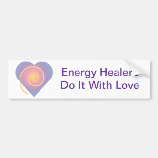 Energy Healers Do It With Love Bumper Sticker