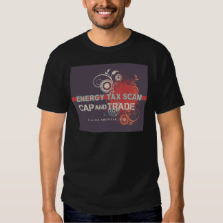Energy Tax Scam T-shirts