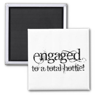 Engaged To A Total Hottie - Classy Grunge B&W Square Magnet