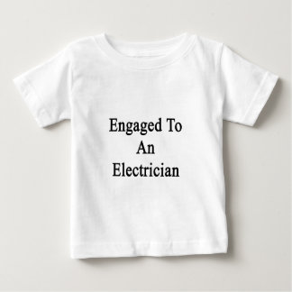 Engaged To An Electrician Baby T-Shirt