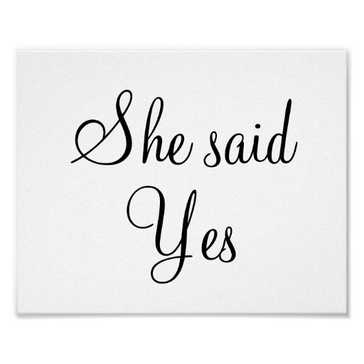 "Engagement wedding photo prop sign ""She said Yes"" Print"