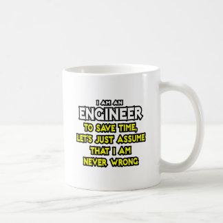 Engineer...Assume I Am Never Wrong Basic White Mug
