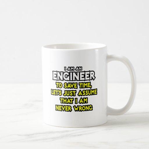 Engineer...Assume I Am Never Wrong Coffee Mug