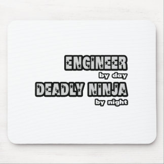 Engineer By Day...Deadly Ninja By Night Mouse Pad