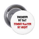 Engineer by Day Zombie Slayer by Night 6 Cm Round Badge
