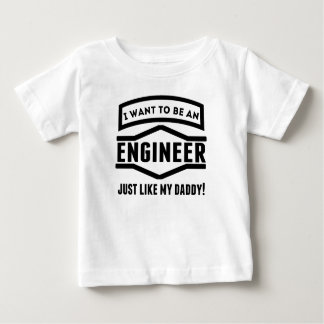 Engineer Just Like My Daddy Baby T-Shirt