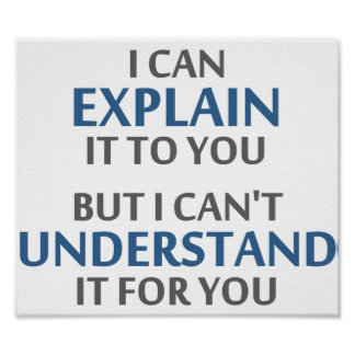 Engineer s Motto Can t Understand It For You Posters