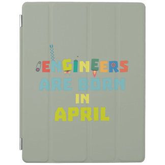 Engineers are born in April Z5h58 iPad Cover