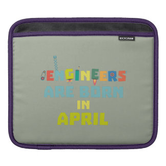 Engineers are born in April Z5h58 iPad Sleeve