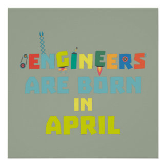Engineers are born in April Z5h58 Poster