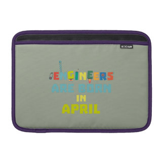 Engineers are born in April Z5h58 Sleeve For MacBook Air