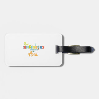 Engineers are born in April Zjz85 Luggage Tag