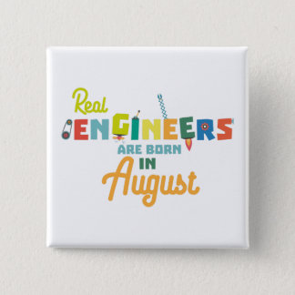 Engineers are born in August Z479b 15 Cm Square Badge