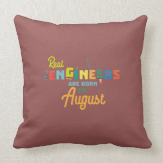 Engineers are born in August Z479b Cushion