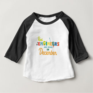 Engineers are born in December Z6r6a Baby T-Shirt