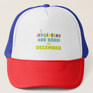 Engineers are born in December Zma90 Trucker Hat