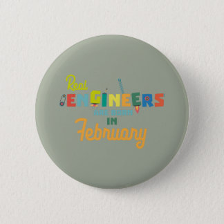 Engineers are born in February Zltl5 6 Cm Round Badge