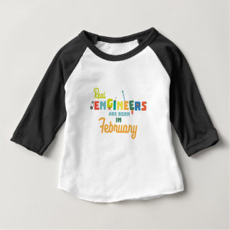 Engineers are born in February Zltl5 Baby T-Shirt
