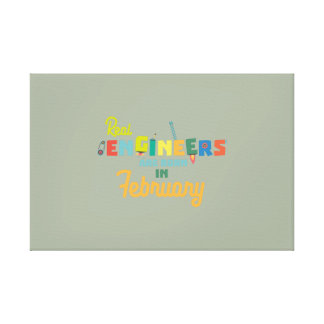 Engineers are born in February Zltl5 Canvas Print