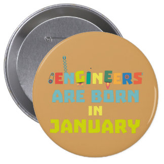 Engineers are born in January Zcu85 10 Cm Round Badge
