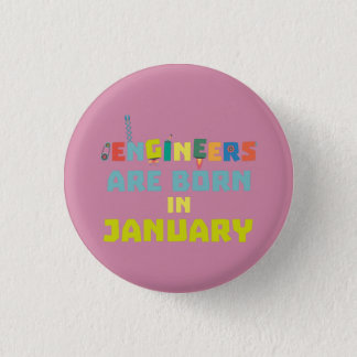 Engineers are born in January Zcu85 3 Cm Round Badge