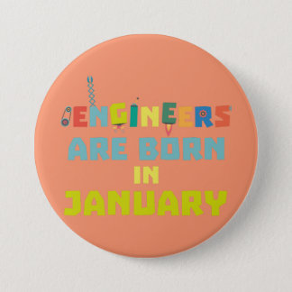 Engineers are born in January Zcu85 7.5 Cm Round Badge