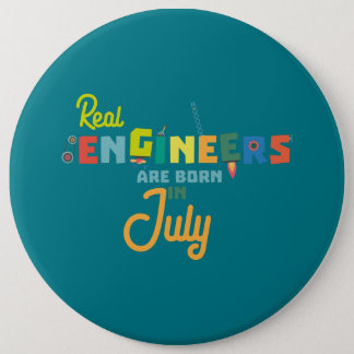Engineers are born in July Z6n9z 6 Cm Round Badge