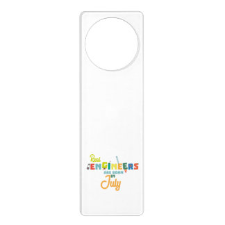 Engineers are born in July Z6n9z Door Hanger
