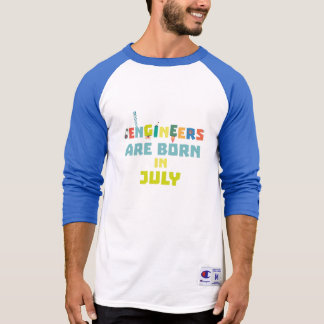 Engineers are born in July Zw3c8 T-Shirt