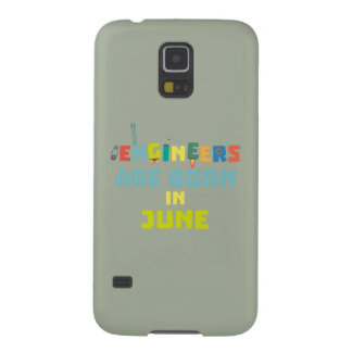 Engineers are born in June Zo3k7 Galaxy S5 Cases