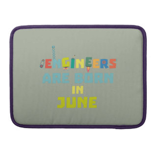Engineers are born in June Zo3k7 Sleeve For MacBooks
