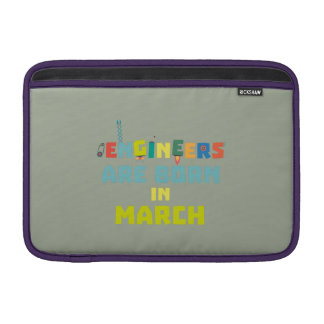 Engineers are born in March Za0s2 MacBook Sleeve