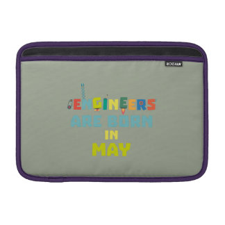 Engineers are born in May Z863d MacBook Sleeve