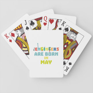 Engineers are born in May Z863d Playing Cards