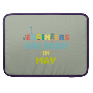 Engineers are born in May Z863d Sleeve For MacBooks